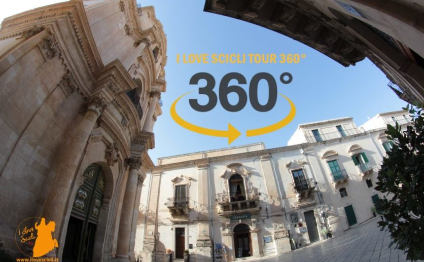 I Love SCICLI VIRTUAL TOUR 360°. Scopri l'arte di Scicli rimanendo a casa
